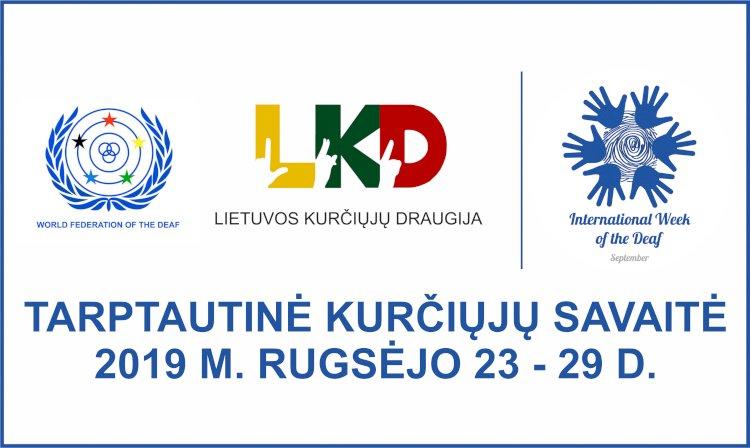 2019 M. RUGSĖJO 23 - 29 D. TARPTAUTINĖ KURČIŲJŲ SAVAITĖ